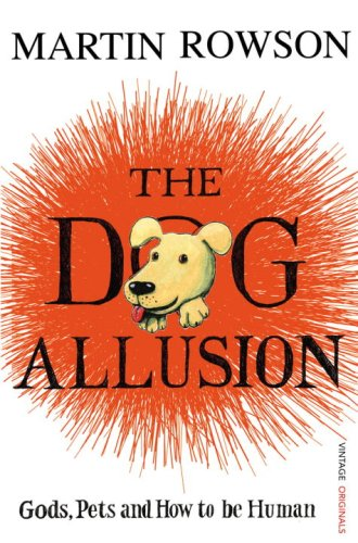 The Dog Allusion: Gods, Pets and How to be Human