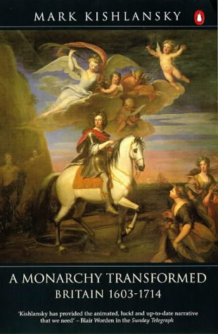 A Monarchy Transformed: Britain 1603-1714