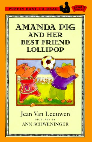 Amanda Pig And Her Best Friend Lollipop (Puffin Easy-to-Read, Level 2)