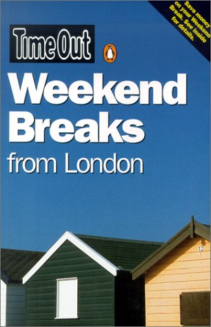 Time Out Weekend Breaks from London Second Edition