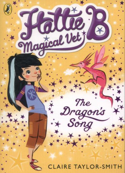 The Dragon's Song (Hattie B Magical Vet, Bk. 1)