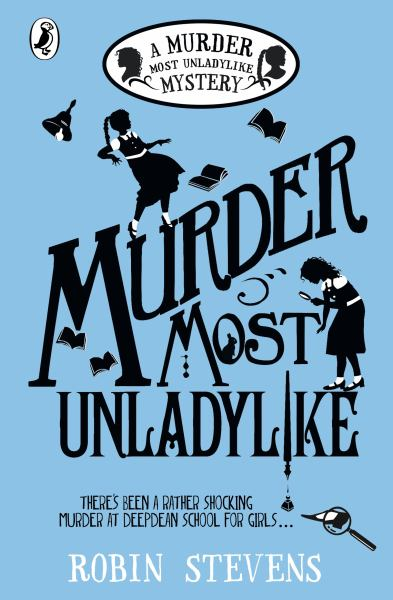 Murder Most Unladylike (Murder Most Unladylike Mystery, Bk. 1)