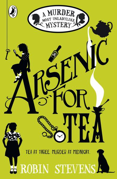 Arsenic For Tea (A Murder Most Unladylike Mystery)