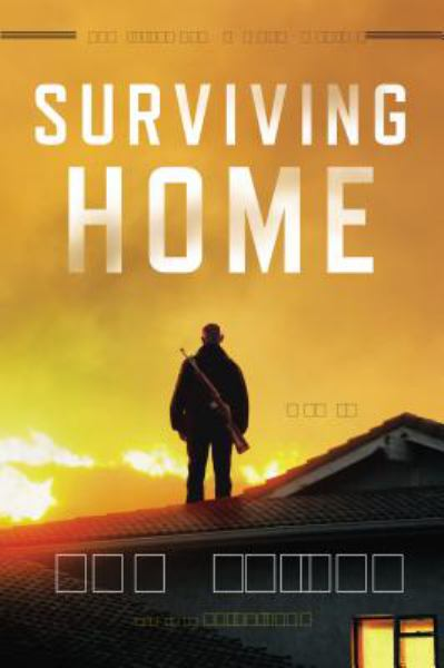Surviving Home (Survivalist Series, Bk. 2)