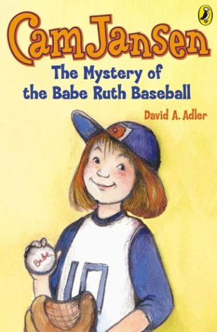The Mystery of the Babe Ruth Baseball (Cam Jansen, Bk 6)