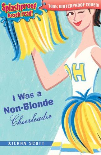 I Was A Non-Blonde Cheerleader (Splashproof Beach Read!)