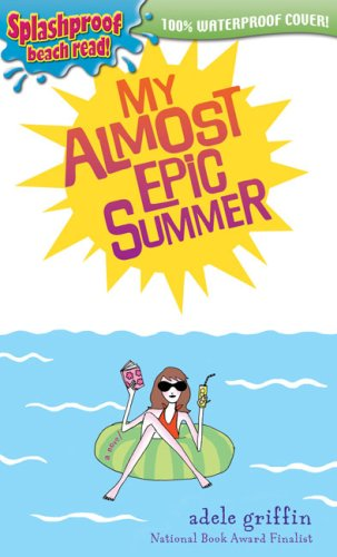 My Almost Epic Summer (Splashproof Beach Read!)