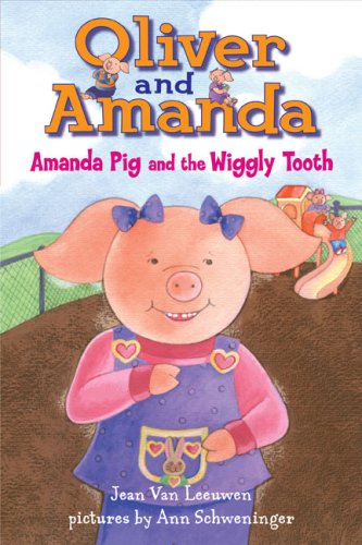 Amanda Pig and the Wiggly Tooth (Oliver and Amanda Pig, Puffin Easy-To-Read, Level 2)