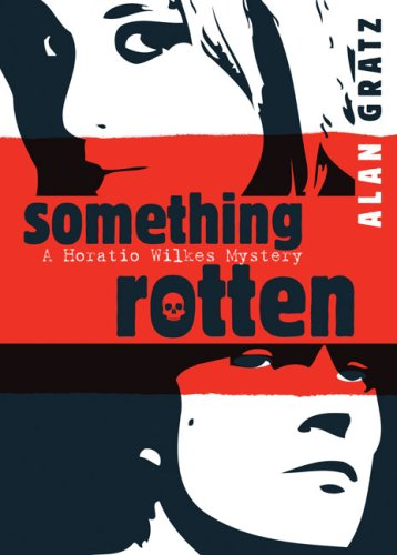 Something Rotten (Horatio Wilkes Mysteries)