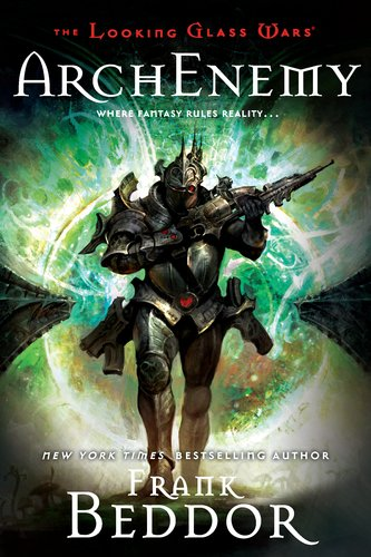 Arch Enemy (Looking Glass Wars, Bk. 3)