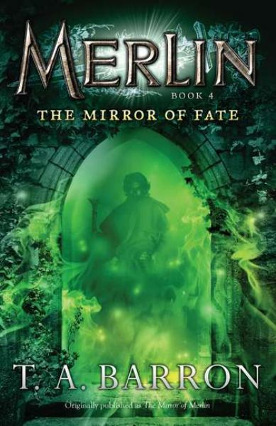 The Mirror of Fate (Merlin, Bk#4)