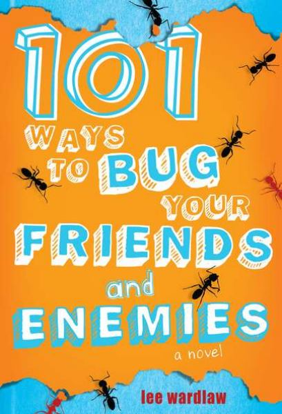 101 Ways to Bug Your Friends and Enemies