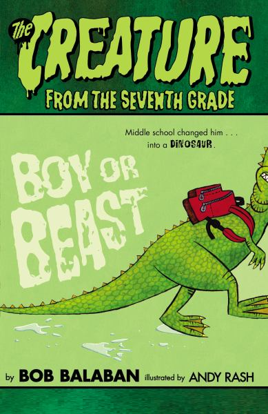 Boy or Beast (The Creature from the Seventh Grade, Bk. 1)
