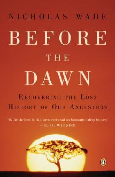 Before the Dawn: Recovering the Lost History of Our Ancestors (Updated)