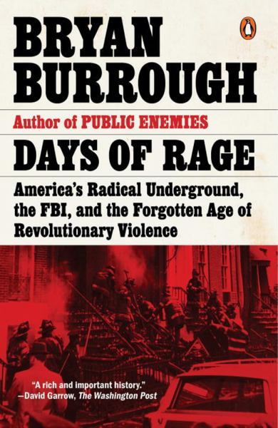 Days of Rage: America's Radical Underground, the FBI, and the Forgotten Age of Revolutionary Violence