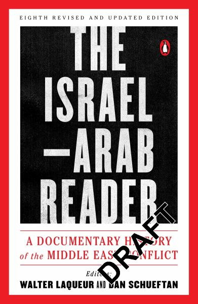 The Israel-Arab Reader: A Documentary History of the Middle East Conflict (Eighth Revised and Updated Edition)