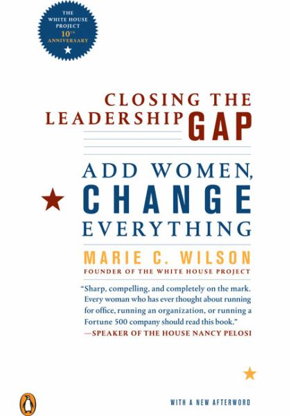 Closing the Leadership Gap: Why Women Can and Must Help Run the World