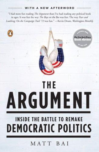 The Argument: Inside the Battle to Remake Democratic Politics