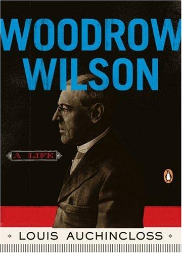 Woodrow Wilson: A Life (Penguin Lives)