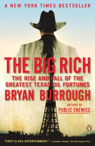 The Big Rich: The Rise and Fall of the Greatest Texas Oil Fortunes