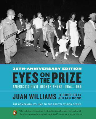 Eyes on the Prize: America's Civil Rights Years, 1954-1965 (30th-Anniversary Edition)