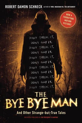 The Bye Bye Man and Other Strange-but-True Tales