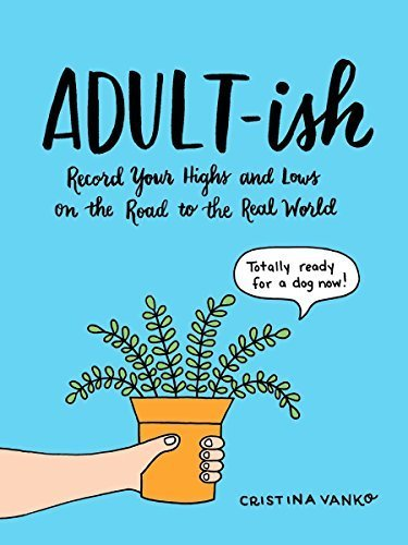 Adult-ish: Record Your Highs and Lows on the Road to the Real World