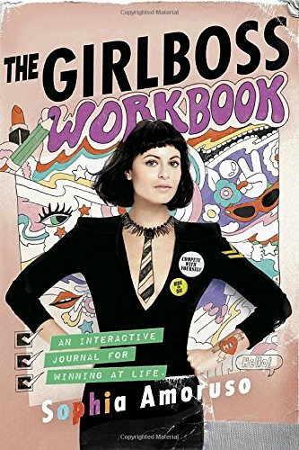 The Girlboss Workbook: An Interactive Journal for Winning at Life