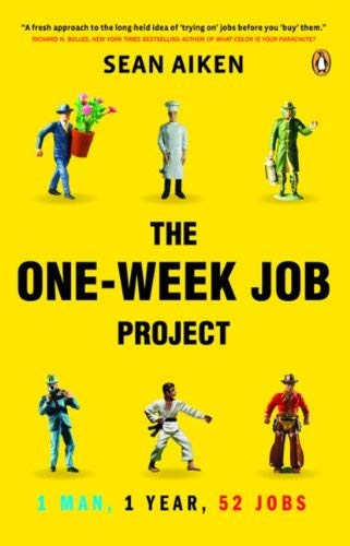 The One-Week Job Project: 1 Man, 1 Year, 52 Jobs