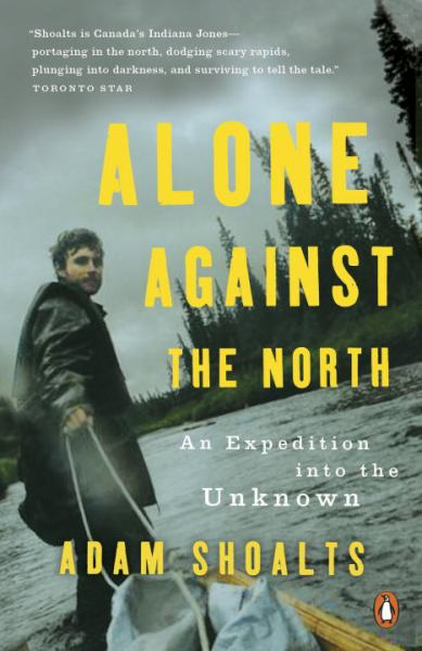 Alone Against the North: An Expedition into the Unknown