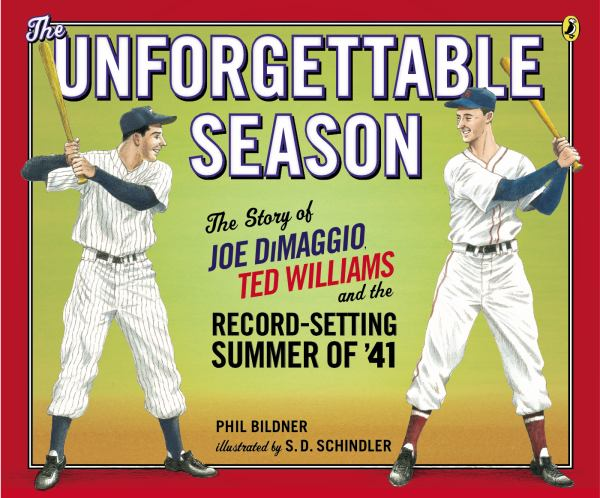 The Unforgettable Season: The Story of Joe DiMaggio, Ted Williams and the Record-Setting Summer of1941