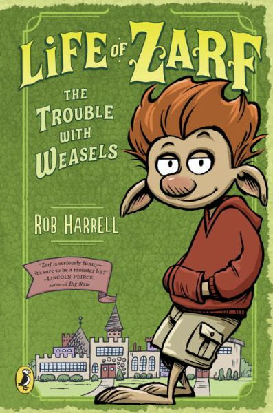 The Trouble With Weasels (Life of Zarf, Bk. 1)