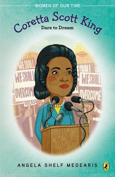 Coretta Scott King: Dare to Dream (Women of Our Time)