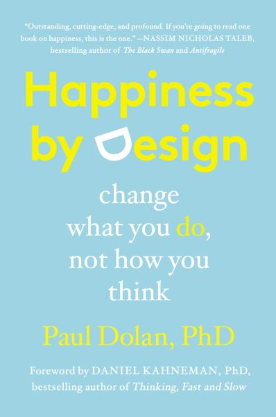 Happiness by Design: What You Do, Not How You Think