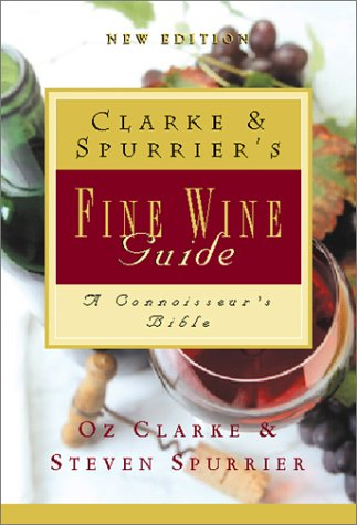 Clarke and Spurrier's Fine Wine Guide (New Edition)
