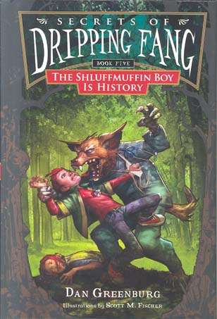 The Shluffmuffin Boy Is History (Secrets Of Dripping Fang, Bk. 5)