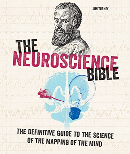 The Neuroscience Bible: The Definitive Guide to the Science of the Mapping of the Mind