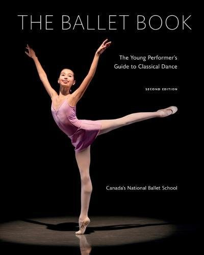 The Ballet Book: The Young Performer's Guide to Classical Dance (Second Edition)