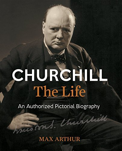 Churchill, The Life: An Authorized Pictorial Biography