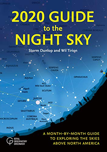 2020 Guide to the Night Sky: A Month-by-Month Guide to Exploring the Skies Above North America
