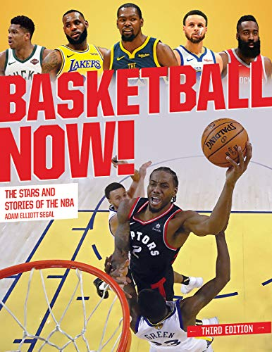 Basketball Now!: The Stars and Stories of the NBA (Third Edition)