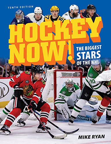 Hockey Now!: The Biggest Stars of the NHL (10th Edition)