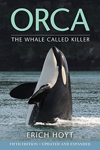 Orca: The Whale Called Killer (Fifth Edition)