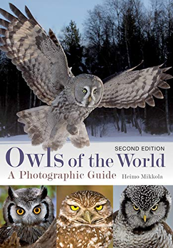 Owls of the World: A Photographic Guide (Second Edition)