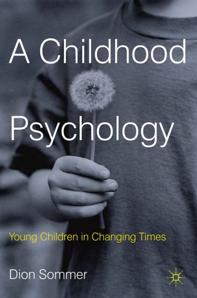 A Childhood Psychology: Young Children in Changing Times