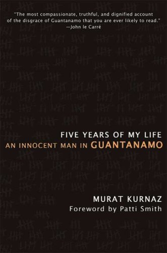 Five Years of My Life: An Innocent Man in Guantanamo