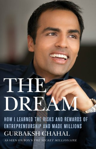 The Dream: How I Learned the Risks and Rewards of Entrepreneurship and Made Millions