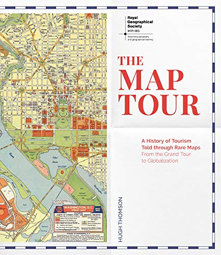 The Map Tour: A History of Tourism Told Through Rare Maps, From the Grand Tour to Globalization