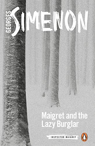Maigret and the Lazy Burglar (Inspector Maigret, Bk. 57)