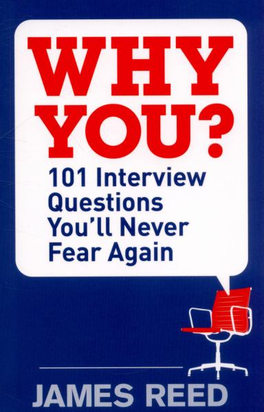 Why You? - 101 Interview Questions You'll Never Fear Again